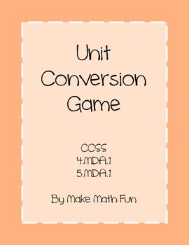 Unit Conversion Game CCSS 4.MD.1 and 5.MD.2