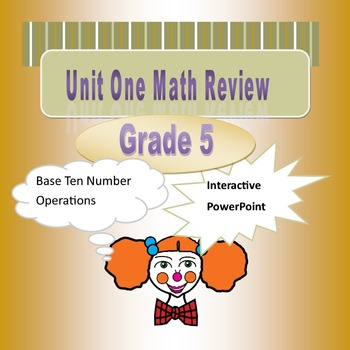 Unit One Review for  5th Grade Math