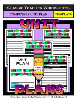 Unit Plan - Computers Unit Plan - Template - Up to Four Topics