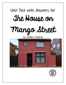 Unit Test with Answer Key for The House on Mango Street by