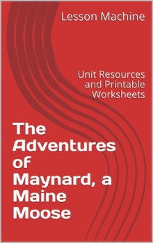 Unit for The Adventures of Maynard, a Maine Moose by Maryb