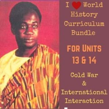 Units 13 & 14 Curriculum Bundle for World History (Post-WW