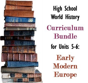 Units 5-6 Curriculum Bundle for World History (Early Moder