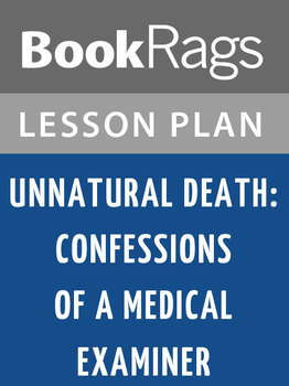 Unnatural Death: Confessions of a Medical Examiner Lesson Plans