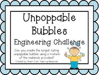 Unpoppable Bubbles: Engineering Challenge Project ~ STEM A