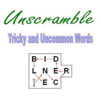 Unscramble:  Tricky and Uncommon Words