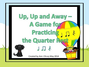 Up, Up and Away - A Game for Practicing the Quarter Rest.