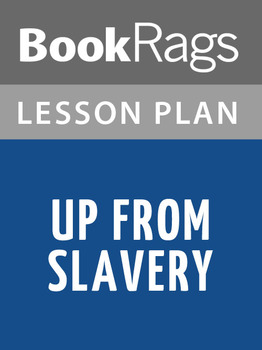 Up from Slavery Lesson Plans