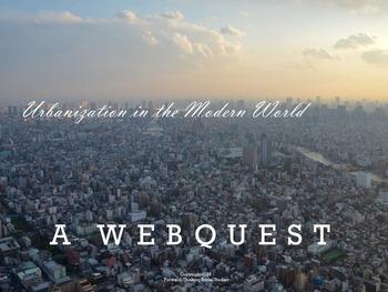 Urbanization in the Modern World: Webquest with Worksheet