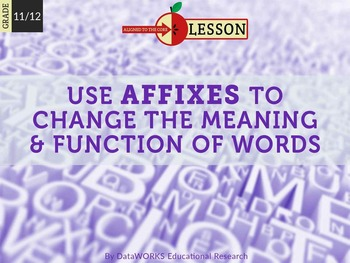 Use Affixes to Change the Meaning and Function of Words