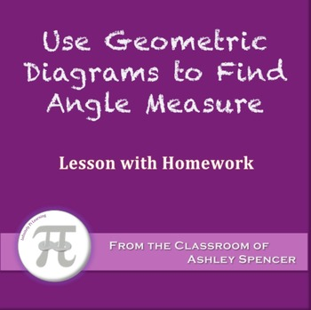 Use Geometric Diagrams to Find Angle Measure (Lesson with