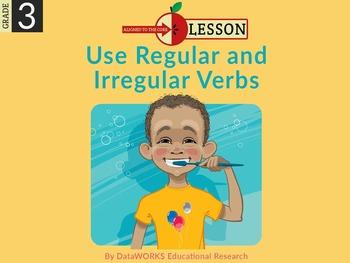 Use Regular and Irregular Verbs
