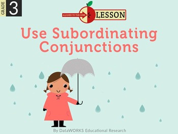 Use Subordinating Conjunctions