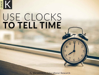 Use Clocks to Tell Time
