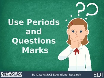 Use Periods and Question Marks