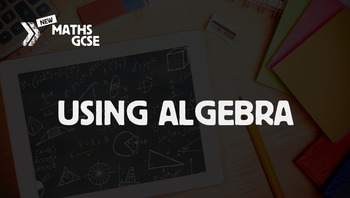 Using Algebra - Complete Lesson