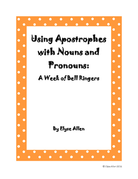Using Apostrophes with Nouns and Pronouns:  A Week of Bell
