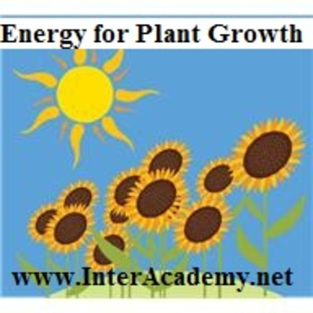 Using Energy From The Sun: Energy for Plant Growth (Week F