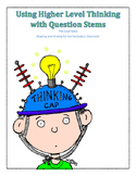Using Higher Level Thinking with Question Stems