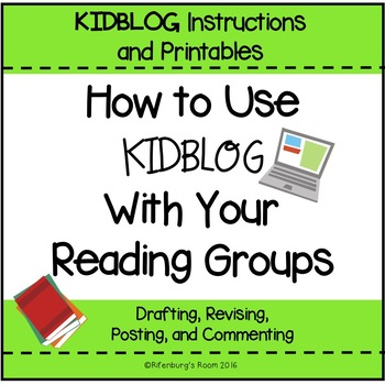 ***Blogging in the Classroom*** Using Kidblog With Your Re
