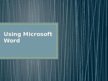 Using Microsoft Word- The Basics