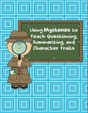 Using Mysteries to Teach Questioning, Summarizing, and Cha