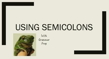 Using Semicolons Mini Lesson *Grammar in context *Make gra
