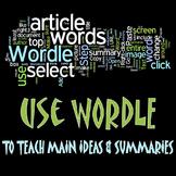 Using Wordle to teach Main Idea & Summaries