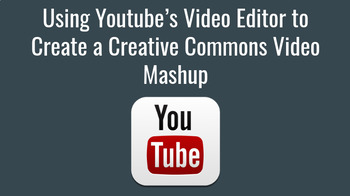 Using Youtube's Video Editor to Create a Creative Commons