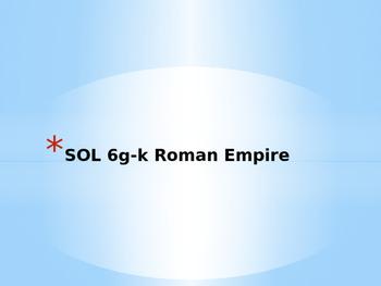 VA WHI.6g-k SOL Powerpoint The Roman Empire