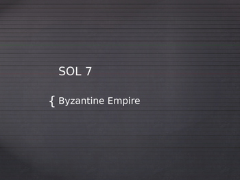 VA WHI.7 SOL Powerpoint The Byzantine Empire