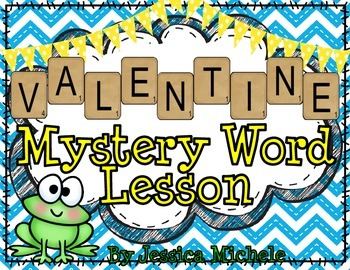 """VALENTINE"" Mystery Word Lesson {Making Words}"
