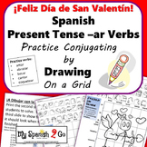 VALENTINE'S DAY SPANISH PRESENT TENSE -AR VERBS Draw on Grid