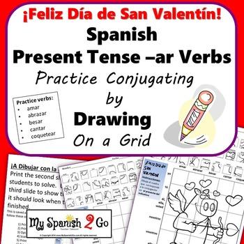 VALENTINE'S DAY SPANISH PRESENT TENSE -AR VERBS Draw on Grid