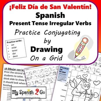 VALENTINE'S DAY SPANISH PRESENT TENSE IRREGULAR VERBS Draw