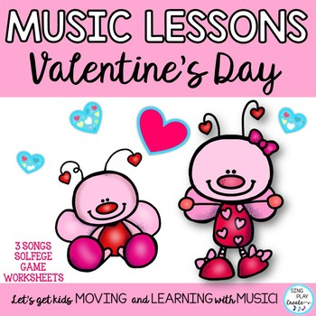 VALENTINE'S SONGS AND LESSONS K-3 *KODALY *Composition Pr