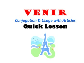 VENIR (Conjugation and Usage with Articles): French Quick Lesson
