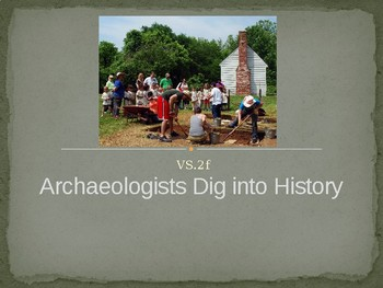 Virginia Studies VS.2f Archaeologists Powerpoint
