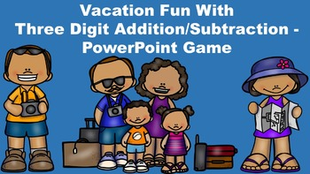 Vacation Fun With Three Digit Addition/Subtraction - Power