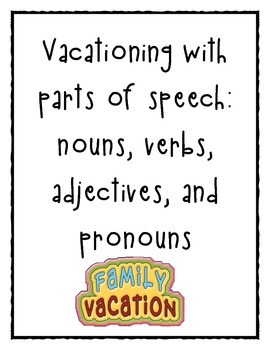 Vacationing with Parts of Speech: Nouns, Verbs, Adjectives