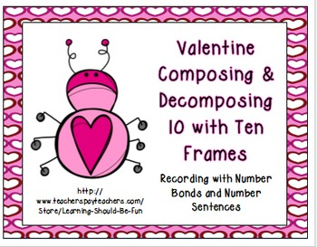 Valentine Composing Numbers with 10 Frames, Number Sentenc