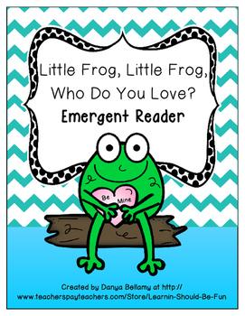 Valentine Emergent Reader: Little Frog, Little Frog, Who D
