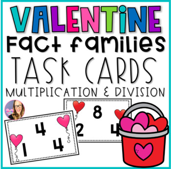 Valentine Fact Family Task Cards- Multiplication and Division