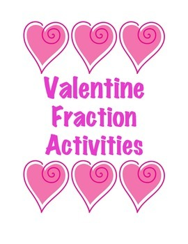 Valentine Fraction Activities