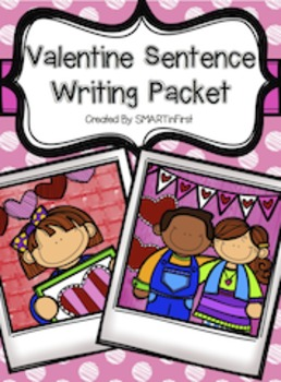 Valentine Sentence Writing Packet
