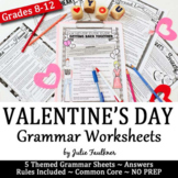 Valentine's Day Grammar Worksheets, NO PREP, Middle and Hi