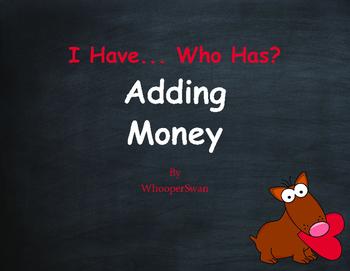 Valentine's Day Math: I Have, Who Has - Adding Money