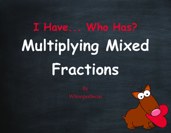 Valentine's Day Math: I Have, Who Has - Multiplying Mixed