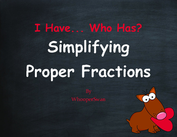 Valentine's Day Math: I Have, Who Has - Simplifying Proper