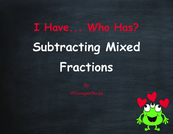 Valentine's Day Math: I Have, Who Has - Subtracting Mixed